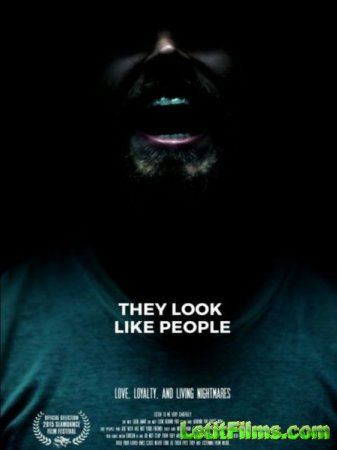 Скачать фильм Они похожи на людей / They Look Like People (2015)