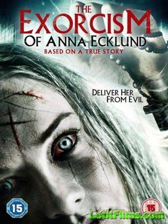Скачать фильм Экзорцизм Анны Экланд / The Exorcism of Anna Ecklund (2016)