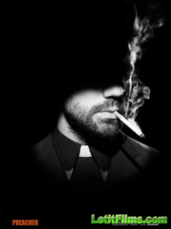 Скачать Проповедник / Preacher - 1 сезон (2016)