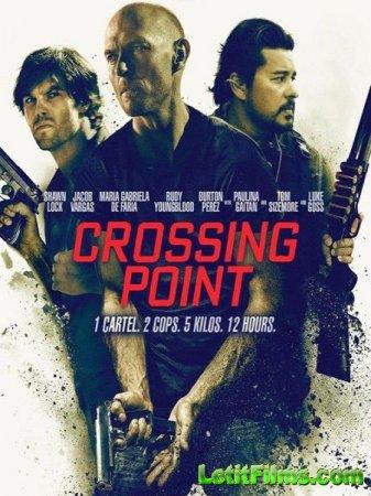 Скачать фильм Точка невозврата / Crossing Point (2016)