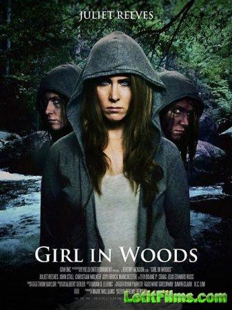 Скачать фильм Девушка в лесу / Girl in Woods (2016)