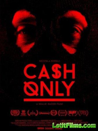 Скачать фильм Принимаем только наличные / Cash Only (2015)