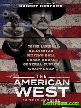 Скачать Американский запад / The American West [2016]