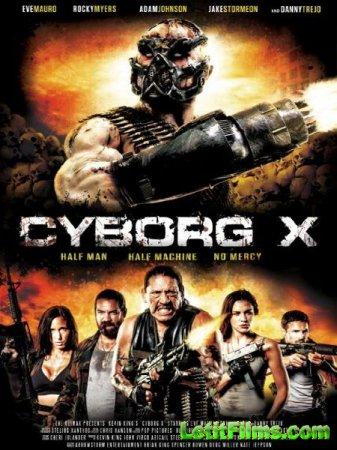 Скачать фильм Киборг икс / Cyborg X (2016)