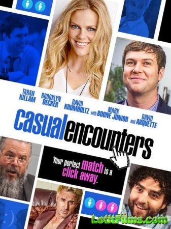 Скачать фильм Случайные связи / Casual Encounters (2016)