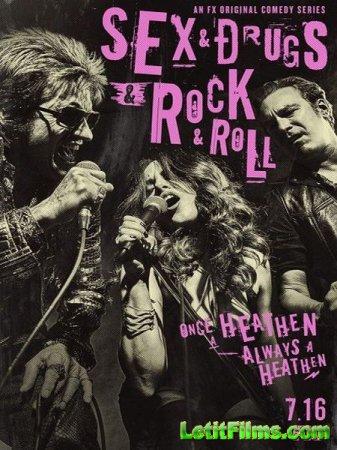 Скачать Секс, наркотики и рок-н-ролл / Sex&Drugs&Rock&Roll - 2 сезон (2016)