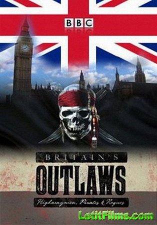 Скачать BBC. Преступники Британии: разбойники, пираты и бандиты [2015]