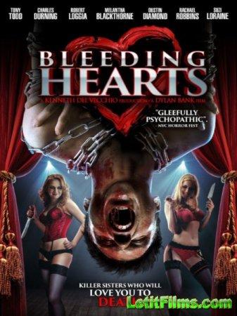 Скачать фильм Кровоточащие сердца / Захваченные сердца / Bleeding Hearts /  ...