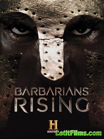 Скачать Восстание варваров / Barbarians Rising - 1 сезон (2016)