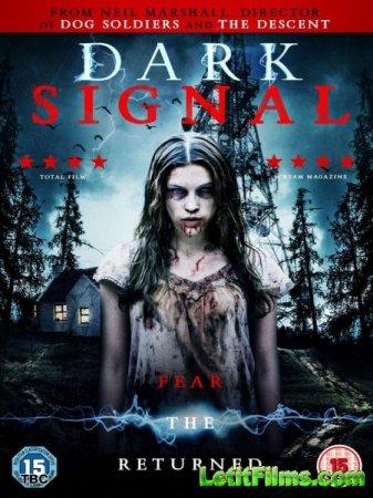 Скачать фильм Тёмный сигнал / Dark Signal (2016)