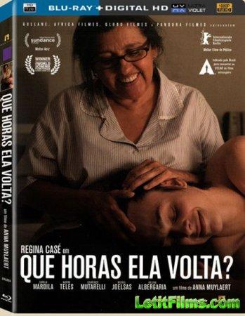 Скачать фильм Во сколько она вернется? / Вторая мать / Que Horas Ela Volta? ...
