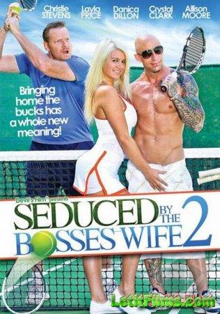 Скачать Seduced By The Boss's Wife 2 / Соблазненные Женой Босса 2 [2014]