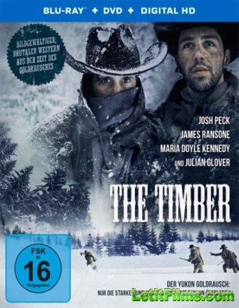 Скачать фильм Достоинство / The Timber (2015)