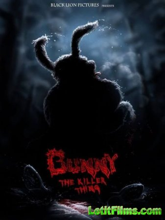 Скачать фильм Кролик-убийца / Bunny the Killer Thing (2015)