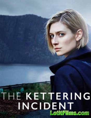 Скачать Случай в Кеттеринге / Трагедия в Кеттеринге / The Kettering Incident - 1 сезон (2016)