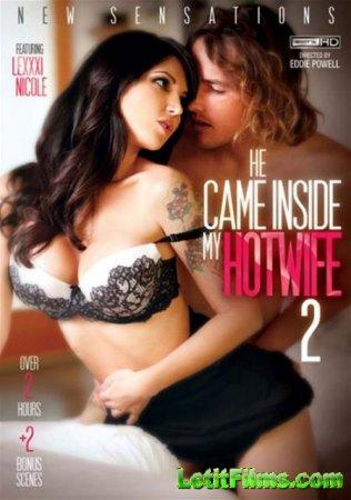 Скачать He Came Inside My Hotwife 2 / Он Кончил в Мою Горячую Жену 2 [2015]