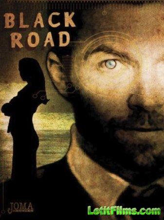Скачать фильм Темная дорога / Black Road (2016)