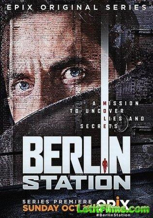 Скачать Берлинский отдел / Berlin Station [2016]