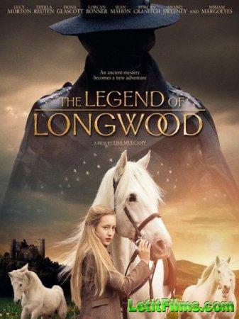 Скачать фильм Легенда Лонгвуда / The Legend of Longwood (2014)