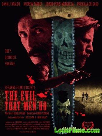 Скачать фильм Зло, что творят люди / The Evil That Men Do (2015)
