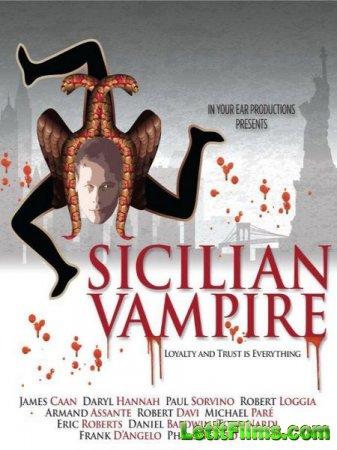 Скачать фильм Сицилийский вампир / Sicilian Vampire (2015)