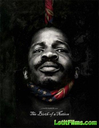 Скачать фильм Рождение нации / The Birth of a Nation (2016)