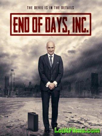 Скачать фильм Конец света инкорпорейтед / End of Days, Inc. (2015)