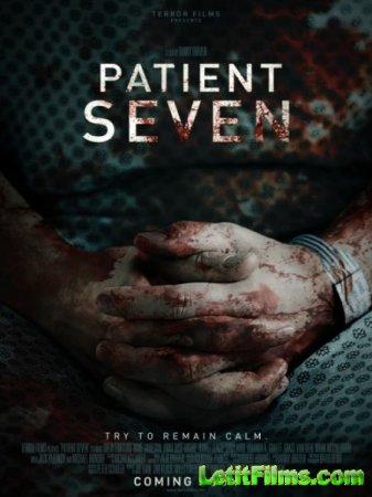 Скачать фильм Седьмой пациент / Patient Seven (2016)