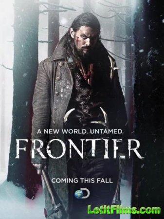 Скачать Граница / Frontier - 1 сезон (2016)