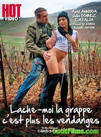 Скачать Lache-Moi La Grappe Cest Plus Les Vendanges (2016)