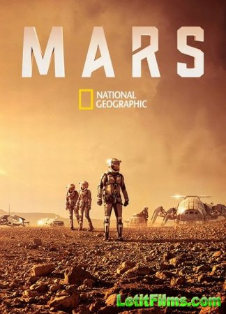 Скачать National Geographic. Марс / Mars [2016]