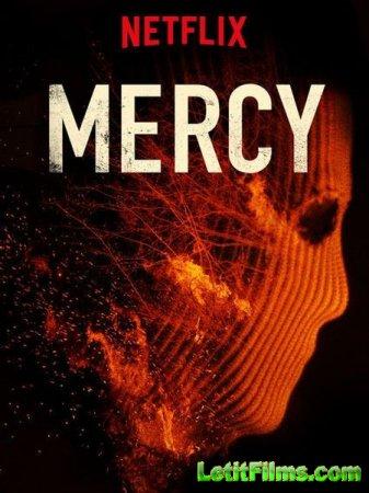 Скачать фильм Милосердие / Mercy (2016)