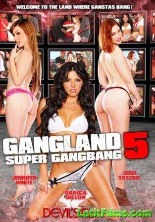 Скачать Gangland Super Gang Bang 5 / Супер Групповуха 5 [2015]