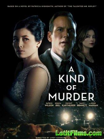 Скачать фильм Ловушка / A Kind of Murder (2016)