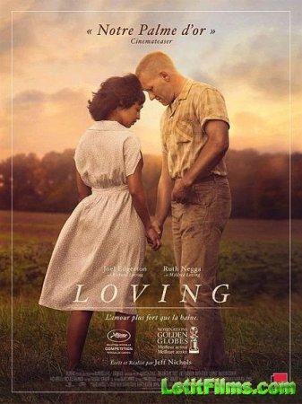 Скачать фильм Лавинг / Loving (2016)