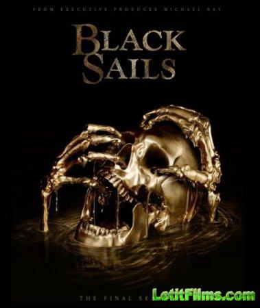 Скачать Чёрные паруса (4 сезон) / Black Sails 4 [2017]