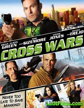 Скачать фильм Перекрестные войны / Cross Wars (2017)