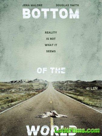 Скачать фильм На дне мира / Bottom of the World (2017)