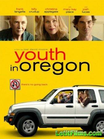 Скачать фильм Молодость в Орегоне / Youth in Oregon (2016)