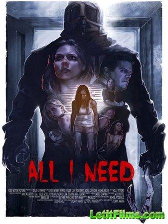 Скачать фильм Необходимость / All I Need (2016)