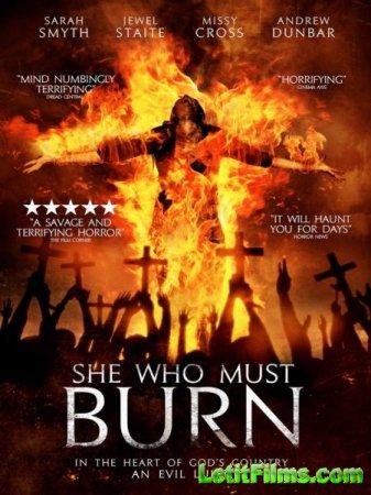 Скачать фильм Она должна сгореть / She Who Must Burn (2015)