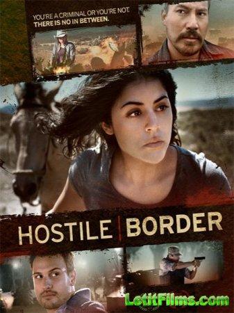 Скачать фильм Враждебная граница / Pocha: Manifest Destiny / Hostile Border ...