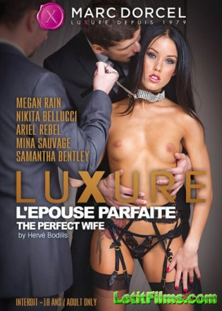 Скачать Luxure: L'epouse Parfaite / Luxure: The Perfect Wife [2016]