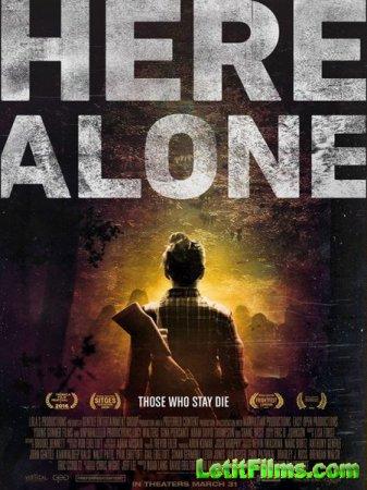 Скачать фильм Тут одна / Here Alone (2016)