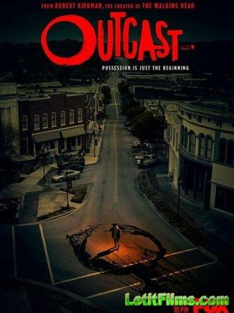 Скачать Изгой / Outcast - 2 сезон (2017)