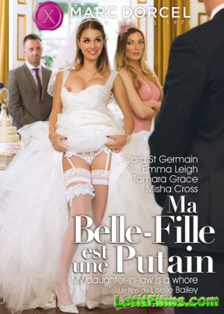 Скачать Ma Belle - Fille Est Une Putain / My Daughter-In-Law Is A Whore [2016]