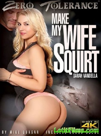 Скачать Make My Wife Squirt (2017)