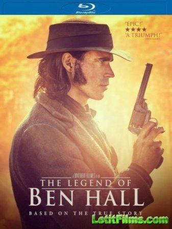 Скачать фильм Легенда о Бене Холле / The Legend of Ben Hall (2016)