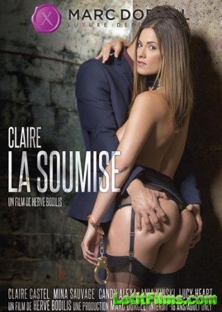 Скачать Claire, La Soumise / Claire Desires of Submission [2017]