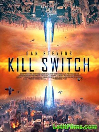 Скачать фильм Передельщик / Redivider / Kill Switch (2017)